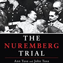 The Nuremberg Trial (       UNABRIDGED) by Ann Tusa, John Tusa Narrated by Ralph Cosham