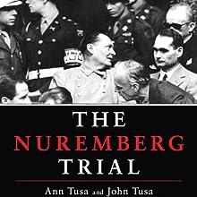 The Nuremberg Trial (       UNABRIDGED) by Ann Tusa, John Tusa Narrated by Ralph Cosham