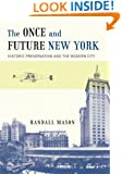 The Once and Future New York: Historic Preservation and the Modern City