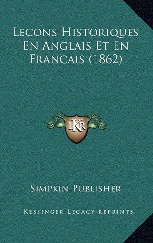 Lecons Historiques En Anglais Et En Francais (1862)