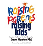 img - for By Dawn Menken PhD Raising Parents, Raising Kids: Hands-on Wisdom for the Next Generation [Paperback] book / textbook / text book