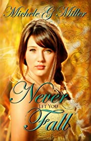 Never Let You Fall (The Prophecy of Tyalbrook, Book One)