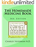The Homemade Medicine Book: Natural Home Remedies