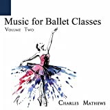 Music for Ballet Class: Volume Two