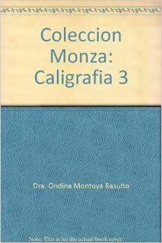 Coleccion Monza: Caligrafia 3: Dra. Ondina Montoya Basulto