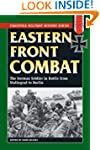 Eastern Front Combat: The German Sold...
