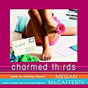 Charmed Thirds Audiobook by Megan McCafferty Narrated by Emily Janice Card