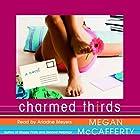 Charmed Thirds Hörbuch von Megan McCafferty Gesprochen von: Emily Janice Card