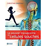 Le pouvoir insouponn des cellules souchesby Christian Drapeau