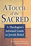 img - for A Touch of the Sacred: A Theologian's Informal Guide to Jewish Belief book / textbook / text book