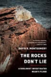 The Rocks Dont Lie: A Geologist Investigates Noahs Flood