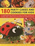 180 Party Cakes and Cookies for Kids:...