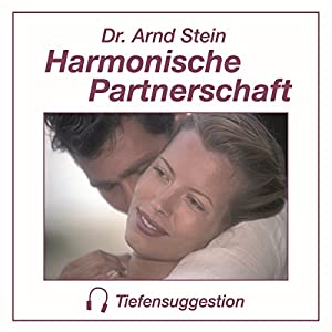 Harmonische Partnerschaft. Tiefensuggestion Hörbuch