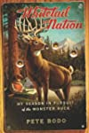 Whitetail Nation: My Season in Pursui...