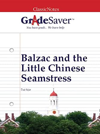 balzac and the chinese seamstress essay What is the dramatic importance of the little seamstress to the novel first, identify the keywords in the question what is the dramatic importance of the little.