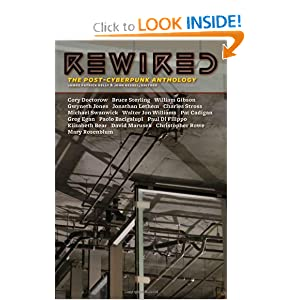Rewired: The Post-Cyberpunk Anthology by James Patrick Kelly and John Kessel