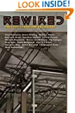 Rewired: The Post-Cyberpunk Anthology