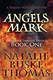 Angels Mark (The Serena Wilcox Mysteries Dystopian Thriller Trilogy Book 1)