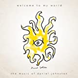 Welcome To My World ~ Daniel Johnston