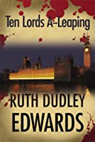 Ten Lords A-Leaping: A Robert Amiss/Baroness Jack Troutbeck Mystery #6 (Robert Amiss Mysteries) (English Edition)