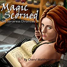Magic Scorned: The Sorceress Chronicles, Book 1 (       UNABRIDGED) by C.L. Matthynssens Narrated by Carlie Quinn