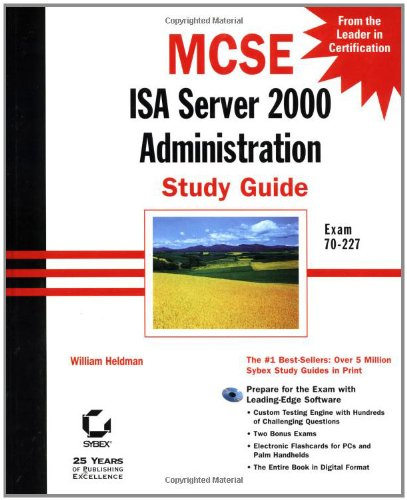 MCSE: ISA Server 2000 Administration Study Guide: Exam 70-227