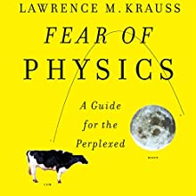 Fear of Physics (       UNABRIDGED) by Lawrence M. Krauss Narrated by David Smalley, Lawrence M. Krauss