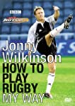 Jonny Wilkinson - How to Play Rugby M...