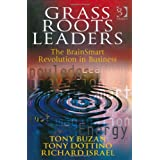 Grass Roots Leaders: The Brainsmart Revolution in Business ~ Tony Buzan