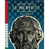 Edgar Cayce le prophète pronostics en transe 1911-1998