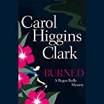 Burned: A Regan Reilly Mystery | Carol Higgins Clark
