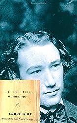 If It Die . . .- An Autobiography (Vintage International)