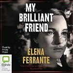 My Brilliant Friend: The Neapolitan Novels, Book 1 | Elena Ferrante