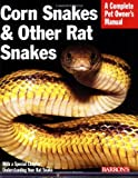 img - for Corn Snakes & Other Rat Snakes (Barron's Complete Pet Owner's Manuals (Paperback)) book / textbook / text book