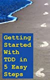 Getting Started with TDD in 5 Steps