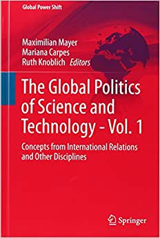 The Global Politics Of Science And Technology (Global Power Shift)
