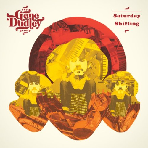 The Gene Dudley Group - Saturday Shifting