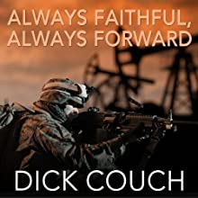 Always Faithful, Always Forward: The Forging of a Special Operations Marine (       UNABRIDGED) by Dick Couch Narrated by John Pruden
