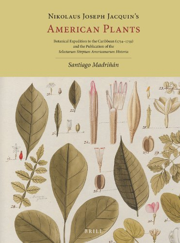 Nikolaus Joseph Jacquins American Plants: Botanical Expedition to the Caribbean (17541759) and the Publication of the Selectarum Stirpium Americanarum Historia
