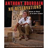 No Reservations: Around the World on an Empty Stomach ~ Anthony Bourdain
