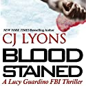Blood Stained: A Lucy Guardino FBI Thriller, Book 2 (       UNABRIDGED) by CJ Lyons Narrated by Lauren Roth