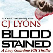 Blood Stained: A Lucy Guardino FBI Thriller, Book 2 | [C. J. Lyons]