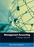 Management accounting:a strategic approach