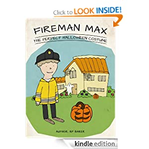 Fireman Max - The Perfect Halloween Costume (Book 5: The Adventures of Fireman Max Series - Stories for Kids Ages 4-8)