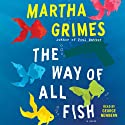 The Way of All Fish: A Novel (       UNABRIDGED) by Martha Grimes Narrated by George Newbern