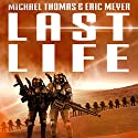 Last Life: Lifers, Book 1 Audiobook by Michael G. Thomas, Eric Meyer Narrated by Wesley Bryant