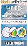 SAP BEx Analyzer And Query Designer - The Complete Guide (English Edition)