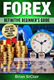Forex: Definitive Beginners Guide (Trading Strategies, Forex Trading, Investing Strategies, Trading)