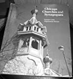 Image de Chicago Churches and Synagogues: An Architectural Pilgrimage