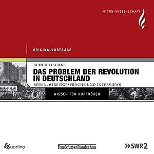 Das Problem der Revolution in Deutschland Hörbuch